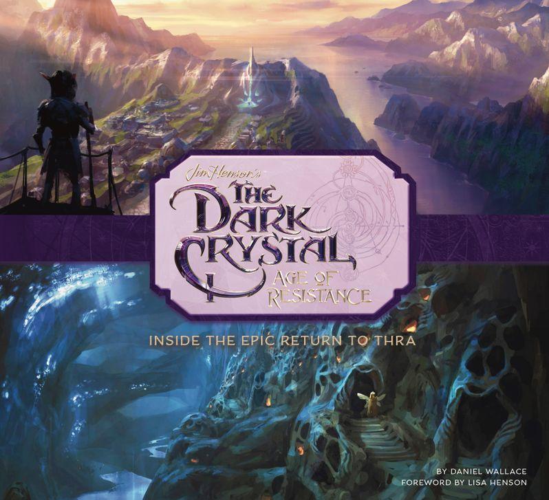 <strong><em>The Dark Crystal: Age of Resistance</em></strong>-inside the Epic Return to Thra