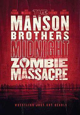 Manson Brothers Midnight Zombie Massacre