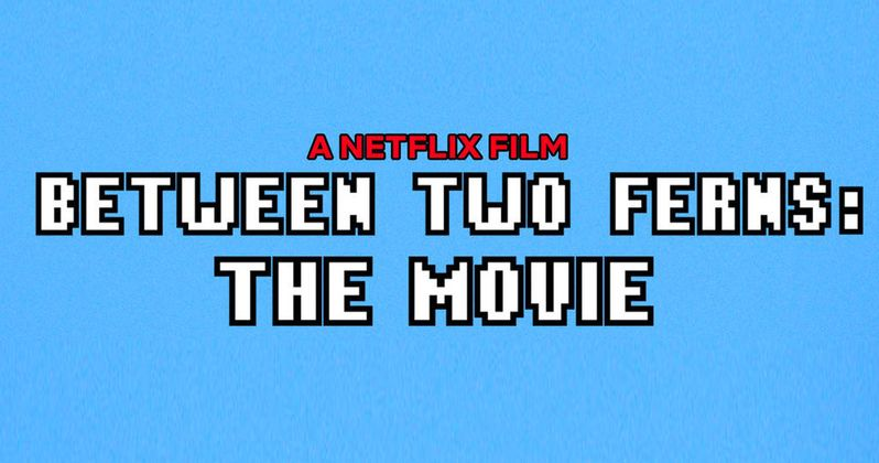 Between Two Ferns: The Movie Is Coming to Netflix in September
