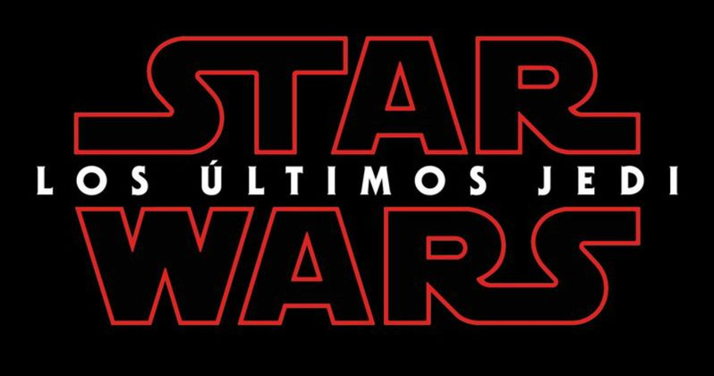 Star Wars 8 International Titles Confirm More Than One Last Jedi