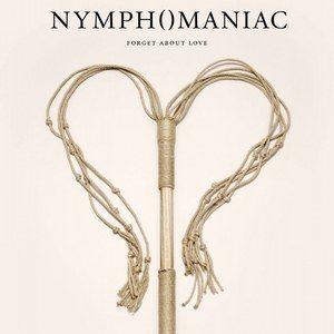Nymphomaniac Volume I and Volume II Posters