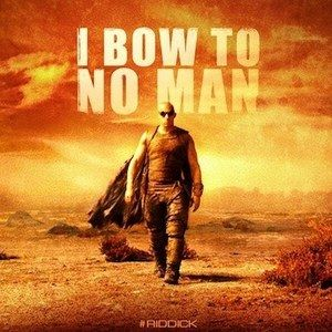 Riddick 'I Bow to No Man' Banner