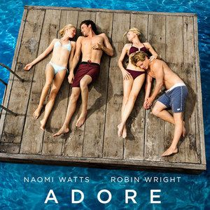 Adore Trailer Starring Naomi Watts and Robin Wright