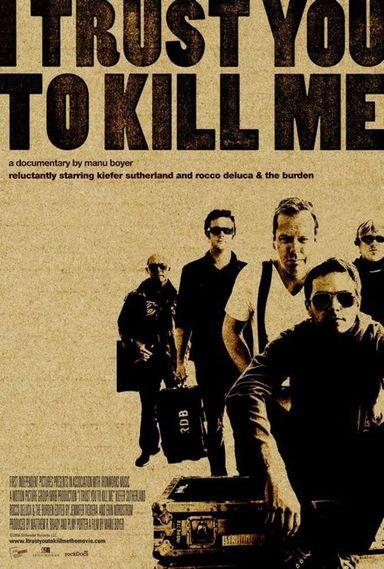 I Trust You to Kill Me (2006)