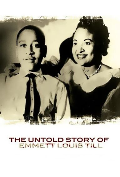 The Untold Story of Emmett Louis Till (2005)