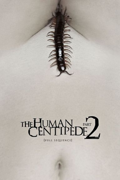 The Human Centipede II (Full Sequence)