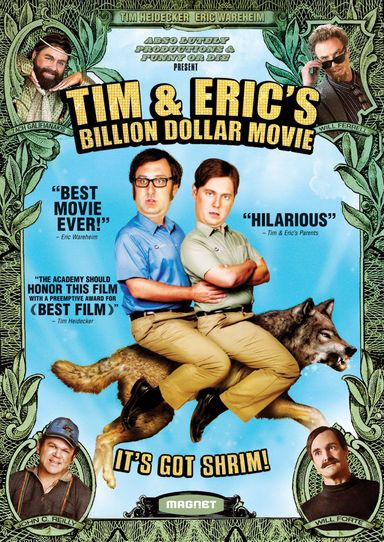 Tim and Eric'$ Billion Dollar Movie (2012)