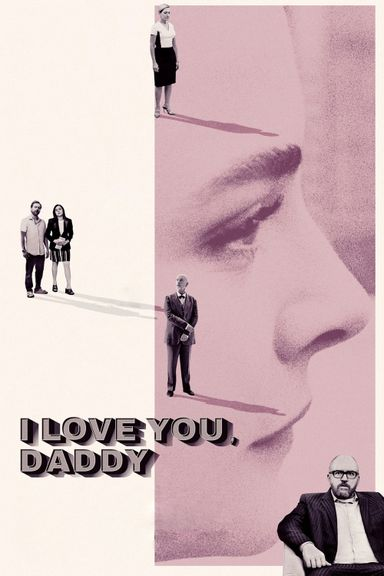 I Love You Daddy (2017)
