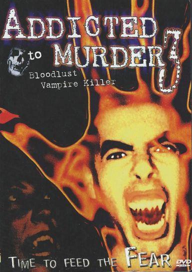 Addicted to Murder 3: Bloodlust (2000)