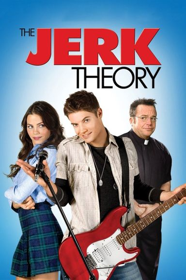 The Jerk Theory (2009)