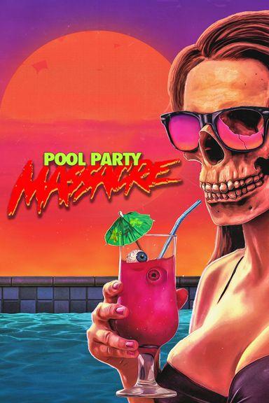 Pool Party Massacre (2017)