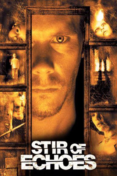 Stir of Echoes (1999)