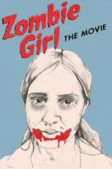 Zombie Girl: The Movie (2009)