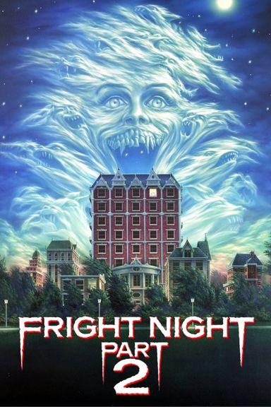 Fright Night Part II (1988)