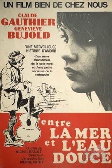 Entre la mer et l'eau douce (1967)