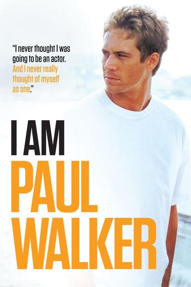 I Am Paul Walker (2019)