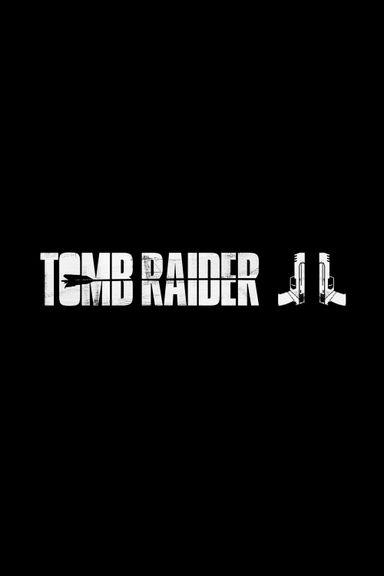 Tomb Raider 2 2021 Movieweb