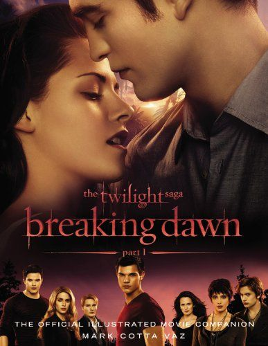 The Twilight Saga Breaking Dawn Illustrated Movie Companion