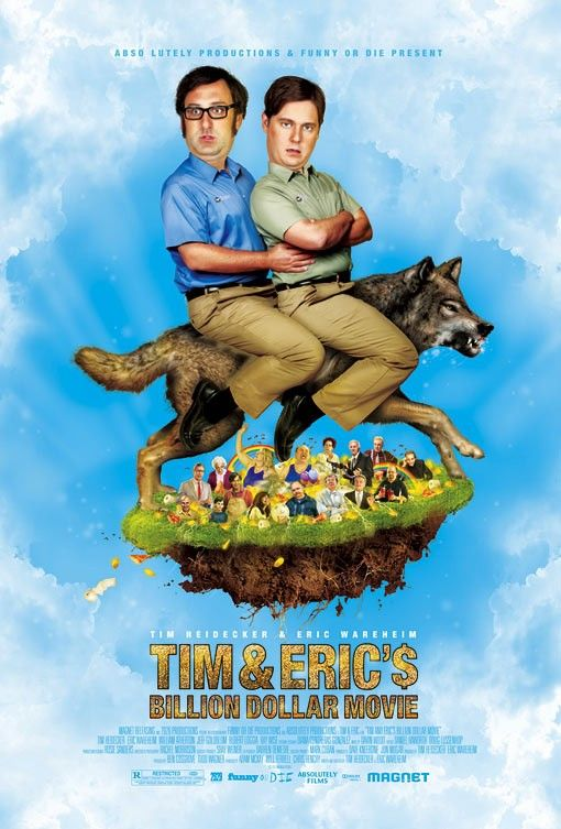 <strong><em>Tim and Eric'$ Billion Dollar Movie</em></strong>
