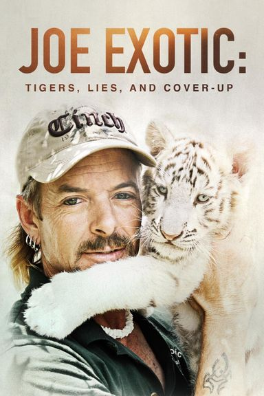 Joe Exotic: Tigers, Lies and Cover-Up (2020)