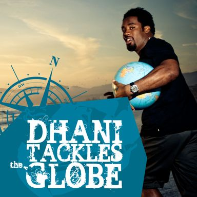 Dhani Tackles the Globe (2009)
