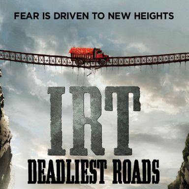 IRT: Deadliest Roads (2010)